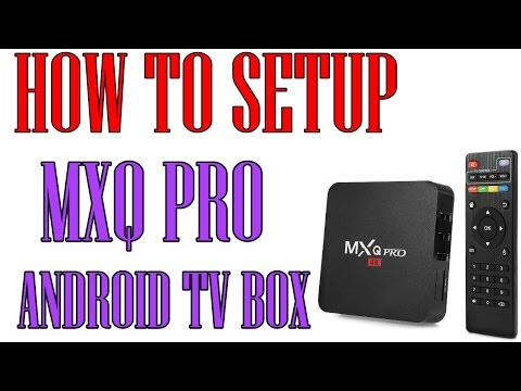 📢How to setup your Android TV Box MXQ Pro