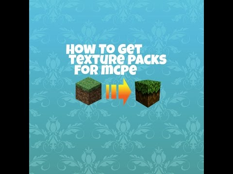 HOW TO GET TEXTURE PACKS ON MINECRAFT PE