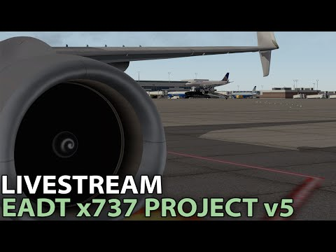 Livestream] EADT x737 v5 w/ 3d Cockpit in X-Plane 10 | 2016