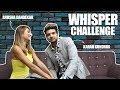 Whisper Challenge Ft Anusha Dandekar Karan Kundrra