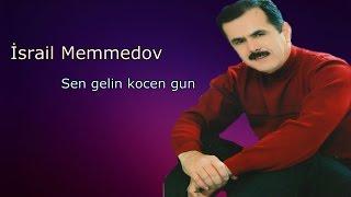 Israil Memmedov -  Sen gelin kocen gun