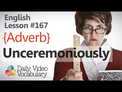 English Lesson # 167 – Unceremoniously (adverb) - Improve your English speaking