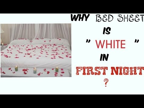 WHY BED SHEET IS WHITE IN FIRST NIGHT