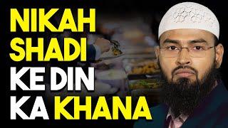 Nikah - Shadi Ke Din Ka Khana Kya Durust Hai By Adv. Faiz Syed