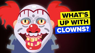 Why Are We Afraid of Clowns?