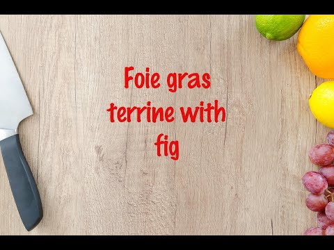 How to cook - Foie gras terrine with fig