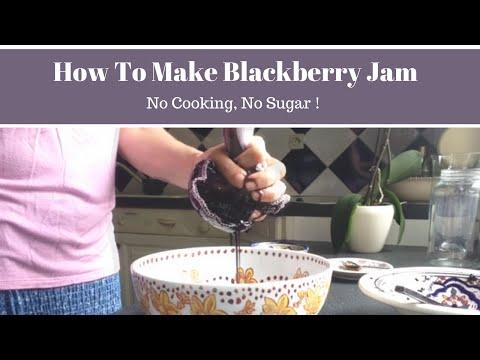 How To make Blackberry Jam, No Cooking, No Sugar!