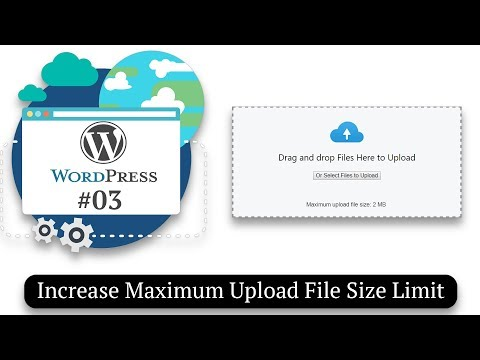 Increase Maximum Upload File Size in WordPress | How to Make a Website #03