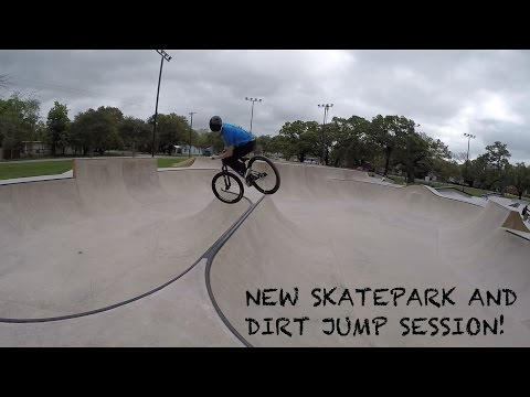 New Skatepark and Dirt Jump Session!