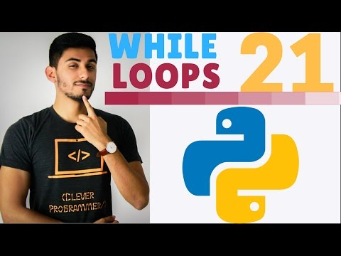 Learn Python Programming - 21 - While Loops