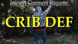 """Internet Comment Etiquette: """"Crib Def"""""""