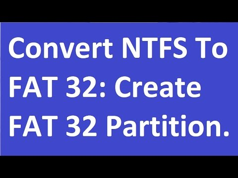 Convert NTFS To FAT32 - Create FAT32 Partition On System