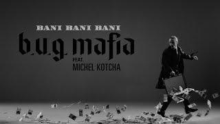 B.U.G. Mafia - Bani, Bani, Bani (feat. Michel Kotcha) (Prod. Tata Vlad) (Videoclip)