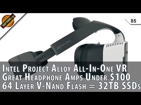 Intel Project Alloy VR, 32 TB SSDs, 64 Layer V-Nand Flash, Sub $100 Headphone Amps, Linux WiFi Help!