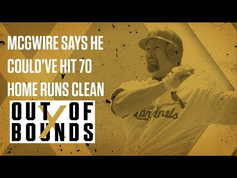 Mark McGwire Says He Could've Hit 70 HRs Clean | Out of Bounds
