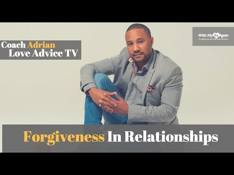 Forgiveness In Relationships: How To Forgive And Move Forward In A Relationship
