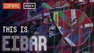 This Is Eibar - La Liga's smallest team take on Barcelona