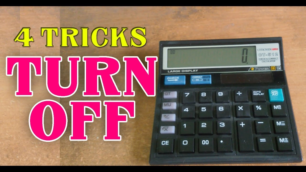 4 Ways to Turn off a Normal School Calculator Citizen CT-512