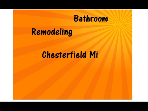 Bathroom Remodeling Company Chesterfield Mi, New Baltimore Mi