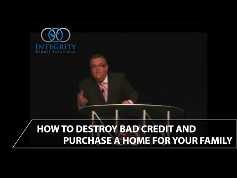 How To Destroy Bad Credit and Purchase a Home For Your Family! - Integrity Credit Solutions