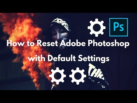 How to Reset Adobe Photoshop CS6  2018 To Default Settings | Latest Photoshop Tips, Tricks and Hacks