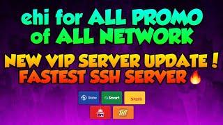 ehi for ALL PROMO of ALL NETWORK💉 | FASTEST SSH SERVER #1 UPDATE | TechniquePH