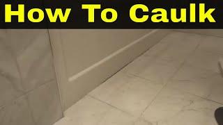How To Caulk The Outside Of A Bathtub-Tutorial