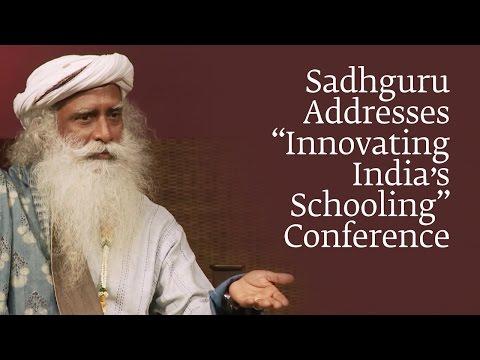 "Sadhguru Addresses ""Innovating India's Schooling"" Conference"