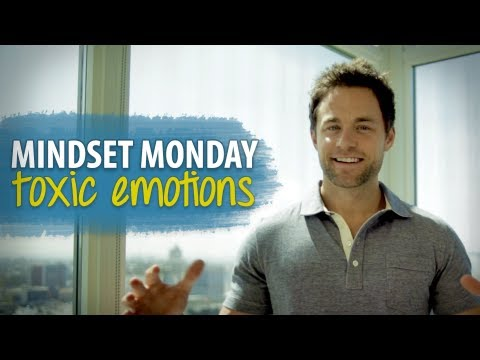 Toxic Emotions and How to Get Rid of Them - Mindset Monday