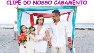 CLIPE DO NOSSO CASAMENTO ♥ WEDDING CLIP