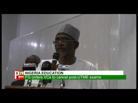 FG orders VC`s to cancel post-UTME exams