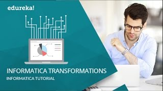 Informatica Transformations with Examples | Informatica Tutorial | Informatica Training | Edureka