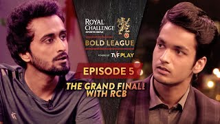 Royal Challenge Sports Drink Bold League Season 2 | EP 5 | The Grand Finale with RCB