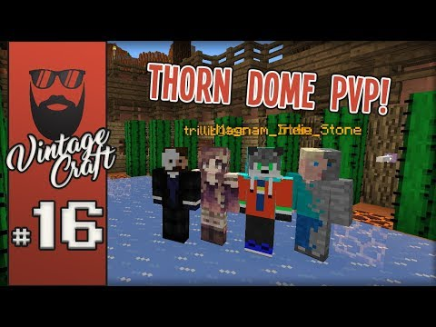 VintageCraft SMP #16 - Into the Thorn Dome