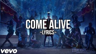 The Greatest Showman - Come Alive (Lyric Video) HD