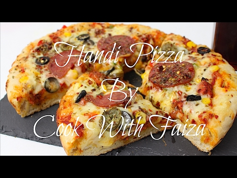 HOW TO MAKE HANDI PIZZA/ No Oven/ No Pressure Cooker HANDI PIZZA  *COOK WITH FAIZA*