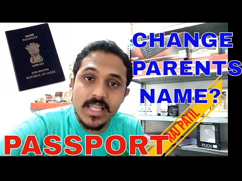 HOW TO CHANGE/EDIT PARENTS NAME IN PASSPORT! (HINDI 2017)
