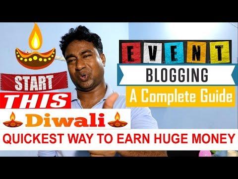Event Blogging : Quickest way to Make huge money Online ! Tips & Tricks in hindi