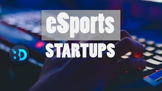 Startup Trends - How to Start an eSports Startup