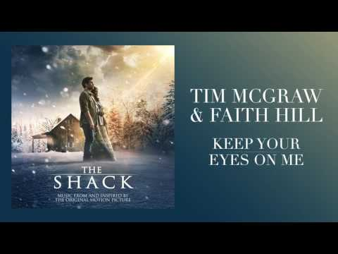 """Tim McGraw & Faith Hill's """"Keep Your Eyes On Me""""  from The Shack"""