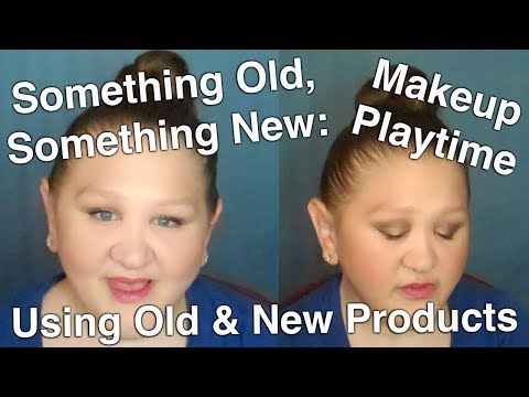 Something Old, Something New: Makeup Playtime Using Old & New Products