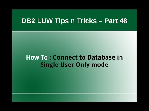 DB2 Tips n Tricks Part 48 - How to Connect to Database in Single User Only Mode