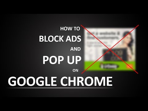 How To Block Ads and Pop Ups on Google Chrome 2017?