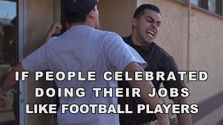 IF PEOPLE CELEBRATED DOING THEIR JOBS LIKE FOOTBALL PLAYERS | David Lopez