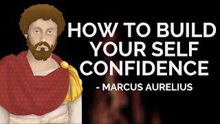 Marcus Aurelius - How To Build Your Self Confidence (Stoicism)