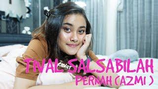 TIVAL SALSABILAH  - PERNAH || AZMI ( Cover )