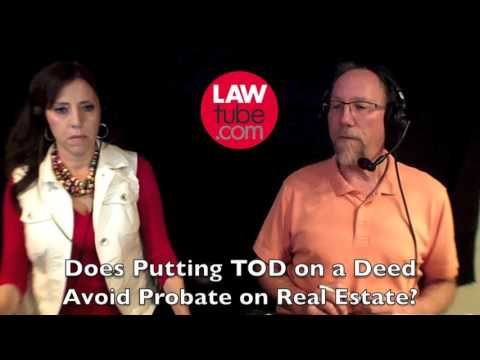 Does TOD on a deed avoid probate on real estate?