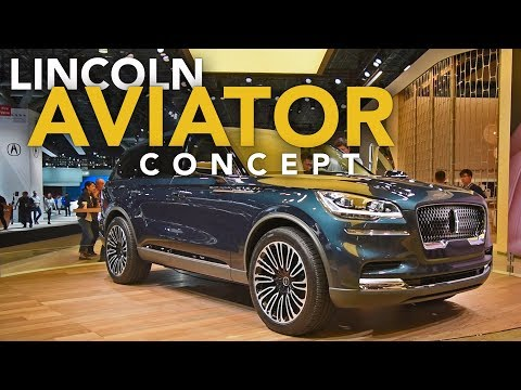 Lincoln Aviator Concept First Look - 2018 New York Auto Show