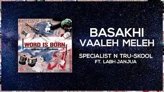 Basakhi Vaaleh Meleh | Full Audio | Specialist N Tru-Skool ft Labh Janjua | Word Is Born