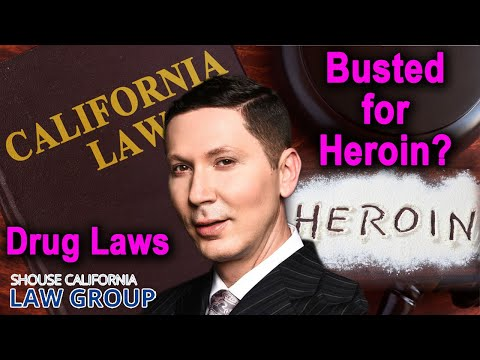 Busted for heroin? Here are the laws in California